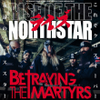Concert RISE OF THE NORTHSTAR + BETRAYING THE MARTYRS à OIGNIES @ LE MÉTAPHONE - Le 9-9bis - Billets & Places