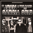 Concert JOHN GARCIA & THE BAND OF GOLD with Special Guest : DEAD QUIET