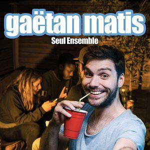 Gaëtan Matis dans Seul Ensemble  @ APOLLO THEATRE - PARIS