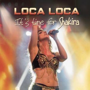 Loca, Loca, It's Time For Shakira