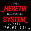 Soirée Heretik System - Club (00h00-06h30) à PARIS 19 @ Glazart - Billets & Places