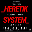 Soirée Heretik System - Club (00h00-06h30)