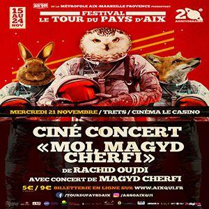 """Ciné Concert """"Moi, Magyd Cherfi"""" @ Le Casino - TRETS"""