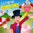 Spectacle La folie des bonbons à CUGNAUX @ Théâtre des Grands Enfants - Grand Théâtre - Billets & Places