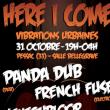 Soirée HERE I COME x VIBRATIONS URBAINES 2017: Panda dub, L'Entourloop.. à Pessac @ Salle Bellegrave - Billets & Places