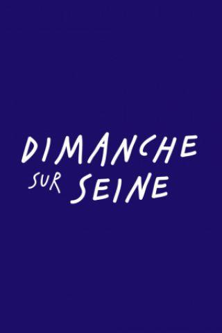 Billets DIMANCHE SUR SEINE - 22 JUILLET - Dimanche Sur Seine