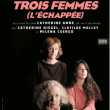 Théâtre TROIS FEMMES