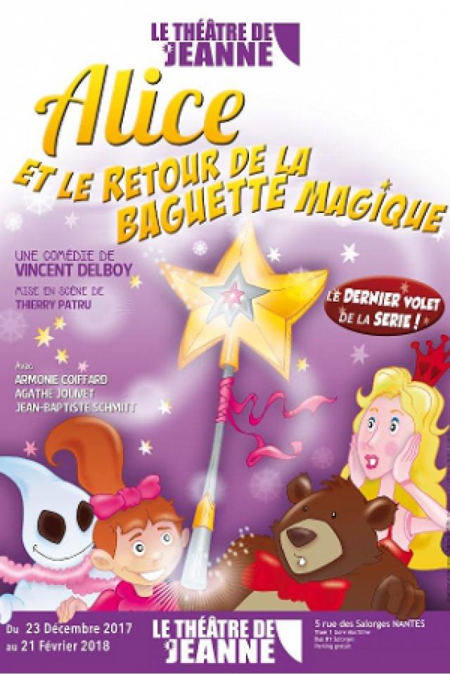 Alice et le retour de la Baguette Magique @ Théâtre de Jeanne - NANTES