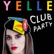 Concert Yelle Club Party - 16 Janvier  à PARIS @ Badaboum - Billets & Places
