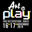 Salon ART TO PLAY 2019 à NANTES @ Parc des Expositions de la Beaujoire - Nantes - Billets & Places