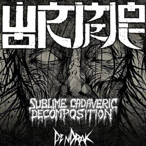 Wormrot + Sublime Cadaveric Decomposition + Pendrak