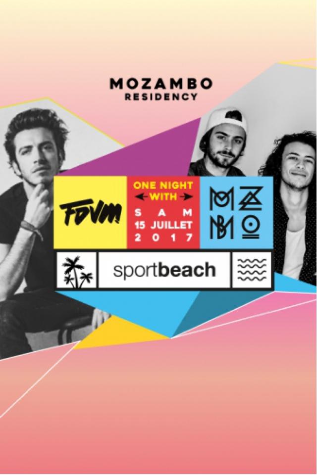 ONE NIGHT WITH : FDVM & MOZAMBO @ Sport Beach - MARSEILLE