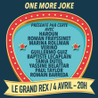 Spectacle ONE MORE JOKE à Paris @ LE GRAND REX - Billets & Places