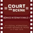 Festival Court en Scène - Séance Internationale 5 à TROYES @  THEATRE DE LA MADELEINE - Billets & Places