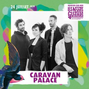 Nuits Guitares 2020 - Caravan Palace