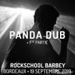 Concert PANDA DUB + 1ère partie à BORDEAUX @ Rock School Barbey  - Billets & Places