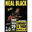 Concert NEAL BLACK à LE THOR @ Le Sonograf' - Billets & Places