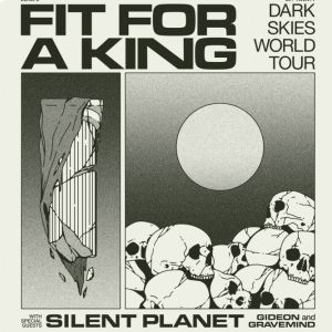 Fit For A King + Silent Planet + Gideon + Gravemind