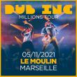 Concert DUB INC + 1ERE PARTIE à Marseille @ Le Moulin - Billets & Places