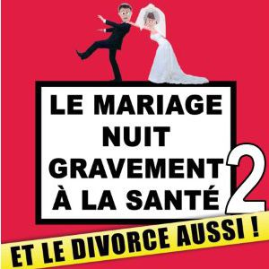 Le Mariage Nuit Gravement À La Santé Et Le Divorce Aussi