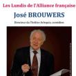 Théâtre JOSE BROUWERS à  @ L'EMULATION - SALLE DE LA GRANDE MAIN - Billets & Places