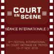 Festival Court en Scène - Séance Internationale 3 à TROYES @  THEATRE DE LA MADELEINE - Billets & Places