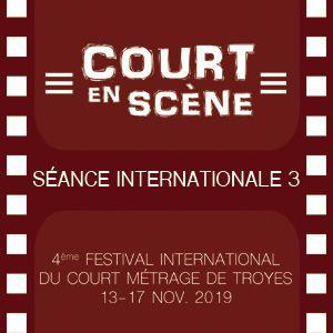 Court En Scène - Séance Internationale 3