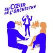 Concert Au coeur de l'orchestre à MONTPELLIER @ OPERA BERLIOZ - Billets & Places