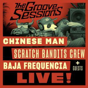 Chinese Man + Scratch Bandits Crew + Baja Frequencia