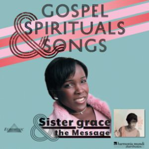 SISTER GRACE & THE MESSAGE @ Basilique Notre Dame des tables - MONTPELLIER
