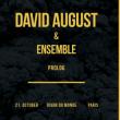 Concert David August & Ensemble - Prolog à Paris @ Divan du Monde - Billets & Places