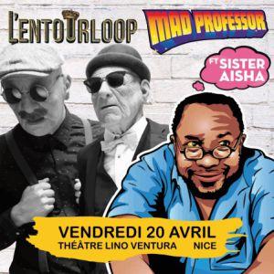 L'entourloop + Mad Professor - Ven 20 Avril - Théâtre Lino Ventur @ Théatre Lino Ventura - Nice