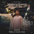 Concert JEREMY FREROT à Nancy @ L'AUTRE CANAL - Billets & Places