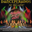 Concert DANCEPERADOS OF IRELAND