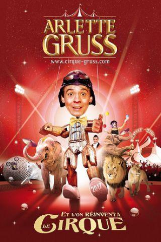 Billets CIRQUE ARLETTE GRUSS - Et l'on réinventa le cirque - CHAPITEAU ARLETTE GRUSS
