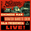 Concert THE GROOVE SESSIONS LIVE : CHINESE MAN + SCRATCH BANDITS CREW
