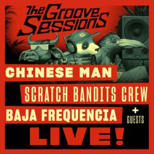The Groove Sessions Live : Chinese Man + Scratch Bandits Crew
