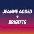Concert JEANNE ADDED + BRIGITTE
