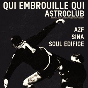 QUI EMBROUILLE QUI x ASTROCLUB W/ AZF, Sina, Soul Edifice @ La Suite - Brest