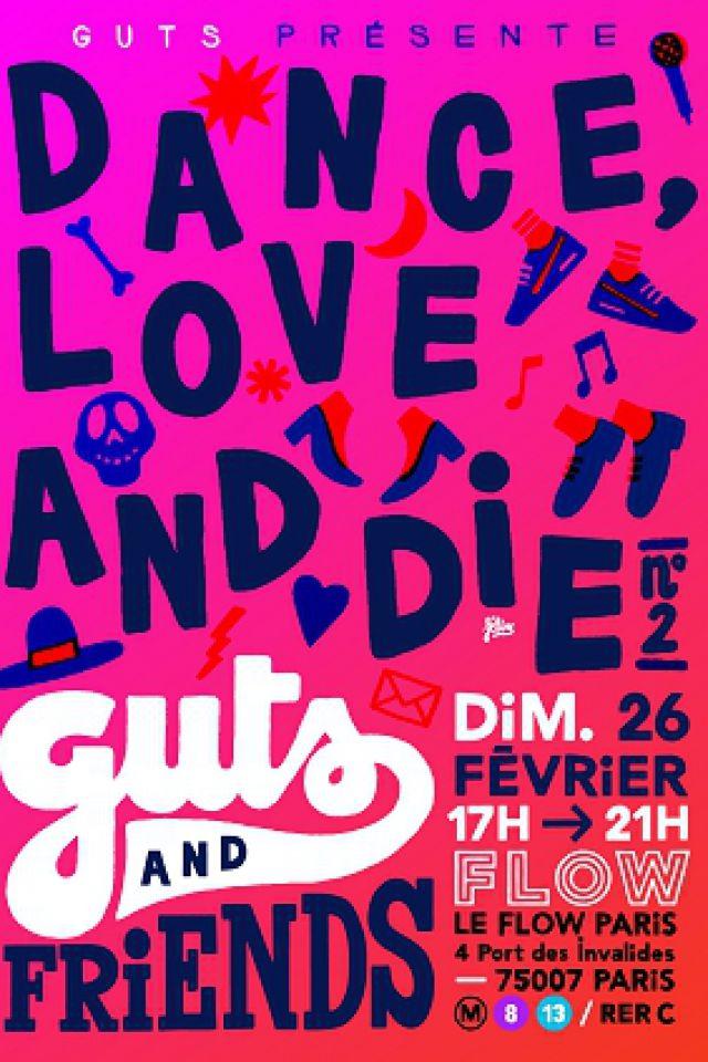 Soirée GUTS and Friends présentent DANCE, LOVE & DIE à PARIS @ Le Flow Paris NE PLUS UTILISER - Billets & Places