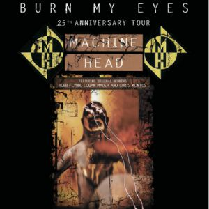 "Machine Head ""Burn My Eyes Tour"""