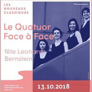 FACE A FACE - LE QUATUOR FETE LEONARD BERNSTEIN @ Auditorium - La Seine Musicale - BOULOGNE BILLANCOURT