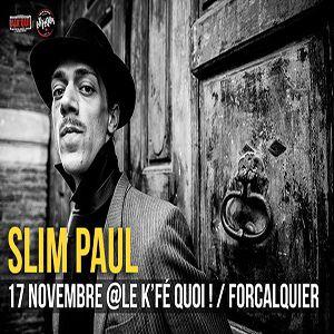 SLIM PAUL @ Le K'Fé Quoi! - FORCALQUIER