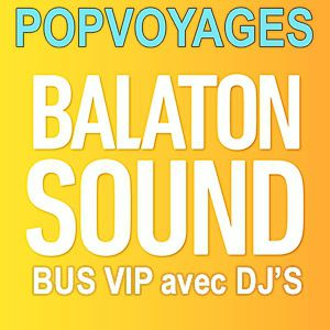 BALATON SOUAND PARTY 2017 @ BUS POPVOYAGES BALATON SOUND - PARIS