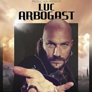 LUC ARBOGAST - METAMORPHOSIS @ Espace Chaudeau - Ludres