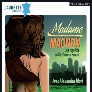 Madame Magnon @ Laurette Théâtre - salle Laurenne - AVIGNON