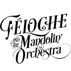 Féloche & The Mandolin Orchestra