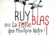 Théâtre RUY BLAS OU LA FOLIE DES MOUTONS NOIRS
