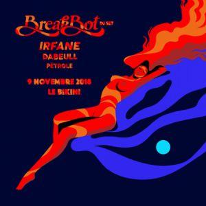 BREAKBOT dj set + IRFANE + DABEULL + PETROLE @ LE BIKINI - RAMONVILLE