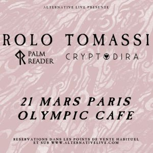 ROLO TOMASSI + PALM READER + CRYPTODIRA @ Olympic Café - PARIS
